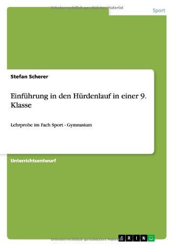 9783640370771: Einführung in den Hürdenlauf in einer 9. Klasse (German Edition)