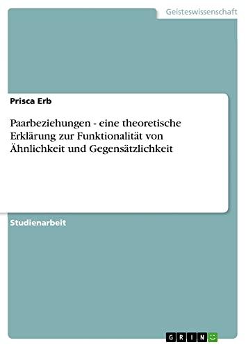 Paarbeziehungen - Eine Theoretische Erklarung Zur Funktionalitat Von Ahnlichkeit Und ...