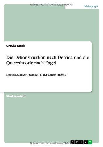 9783640371969: Die Dekonstruktion nach Derrida und die Queertheorie nach Engel (German Edition)