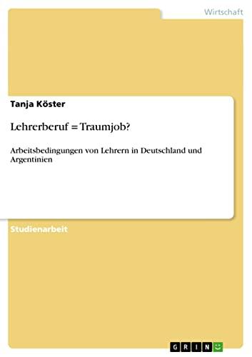 9783640372119: Lehrerberuf = Traumjob?