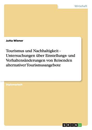 Tourismus Und Nachhaltigkeit - Untersuchungen ber Einstellungs- Und Verhaltens nderungen Von ...