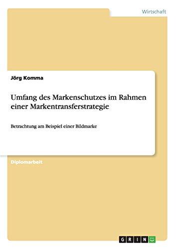 Umfang Des Markenschutzes Im Rahmen Einer Markentransferstrategie: Jorg Komma