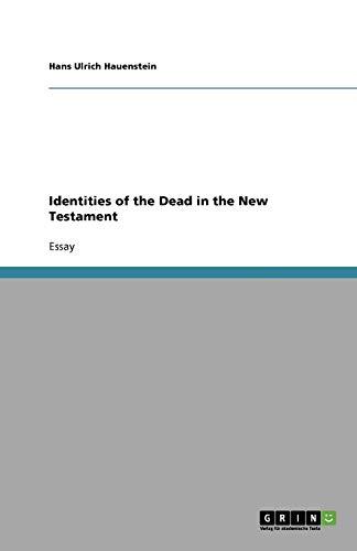 Identities of the Dead in the New Testament: Hauenstein, Hans Ulrich