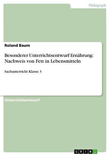 9783640379026: Besonderer Unterrichtsentwurf Ernährung: Nachweis von Fett in Lebensmitteln (German Edition)