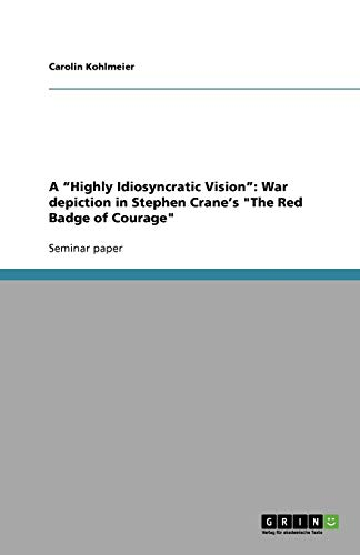 A andquot;Highly Idiosyncratic Visionandquot;: War depiction in: Kohlmeier, Carolin