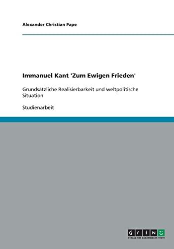 Immanuel Kant 'Zum Ewigen Frieden': Alexander Christian Pape