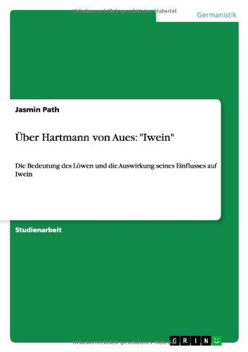 """Über Hartmann von Aues: """"Iwein"""": Jasmin Path"""