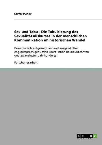 9783640390748: Sex und Tabu - Die Tabuisierung des Sexualitätsdiskurses in der menschlichen Kommunikation im historischen Wandel