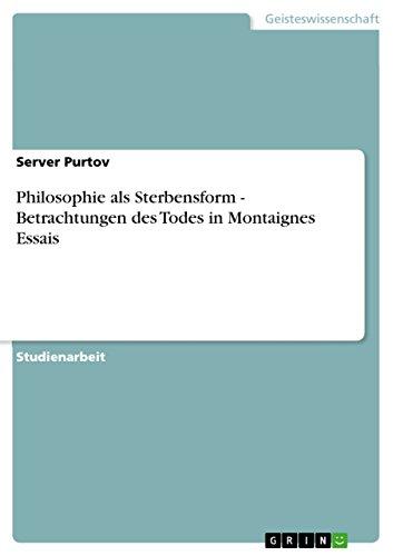 9783640390786: Philosophie als Sterbensform - Betrachtungen des Todes in Montaignes Essais (German Edition)
