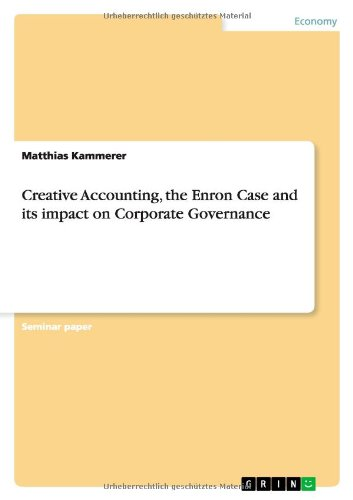 9783640393299: Creative Accounting, the Enron Case and its impact on Corporate Governance