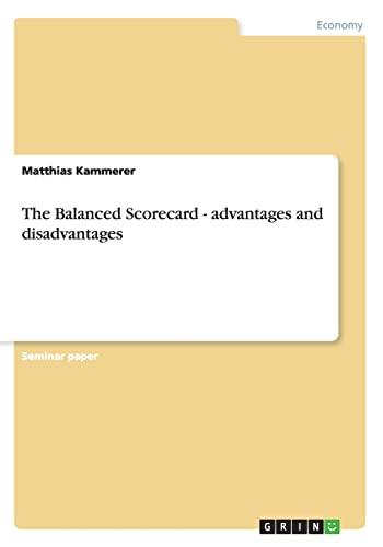 The Balanced Scorecard - Advantages and Disadvantages: Matthias Kammerer