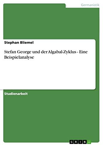 9783640393329: Stefan George und der Algabal-Zyklus - Eine Beispielanalyse (German Edition)
