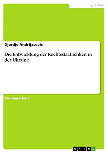 9783640394326: Die Entwicklung der Rechtsstaatlichkeit in der Ukraine (German Edition)