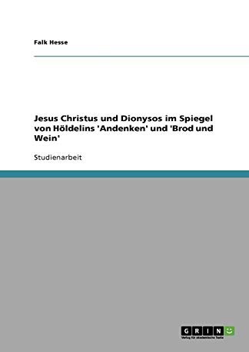 9783640397853: Jesus Christus und Dionysos im Spiegel von Höldelins 'Andenken' und 'Brod und Wein'