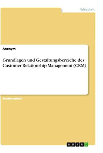 9783640400195: Grundlagen und Gestaltungsbereiche des Customer Relationship Management (CRM)