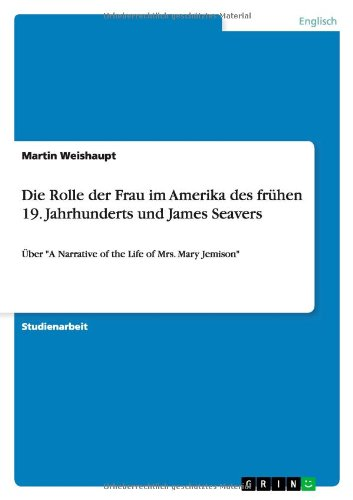 Die Rolle Der Frau Im Amerika Des Fruhen 19. Jahrhunderts Und James Seavers: Martin Weishaupt
