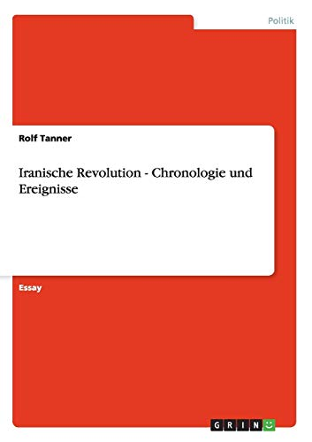 9783640401178: Iranische Revolution - Chronologie und Ereignisse