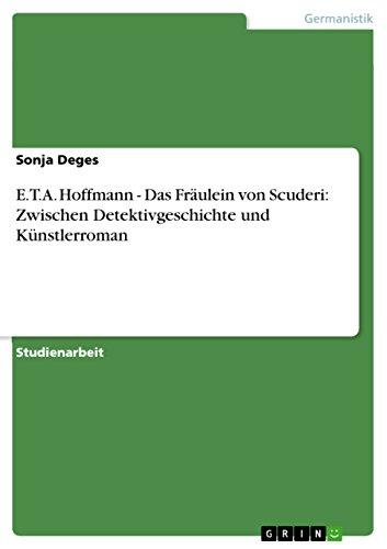 9783640401932: E.T.A. Hoffmann - Das Fräulein von Scuderi: Zwischen Detektivgeschichte und Künstlerroman (German Edition)