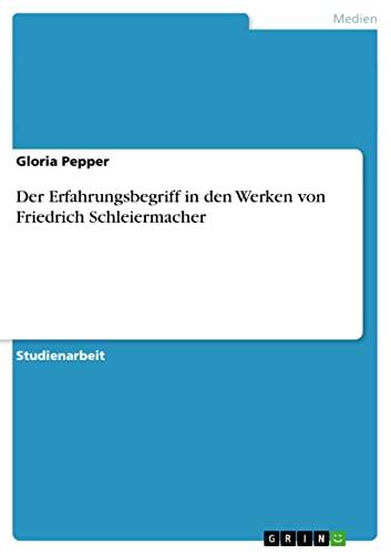 9783640405404: Der Erfahrungsbegriff in den Werken von Friedrich Schleiermacher (German Edition)