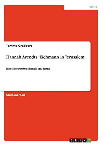 9783640406937: Hannah Arendts 'Eichmann in Jerusalem' (German Edition)