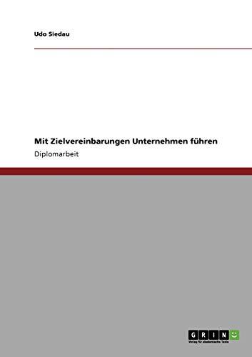 9783640408207: Mit Zielvereinbarungen Unternehmen führen (German Edition)