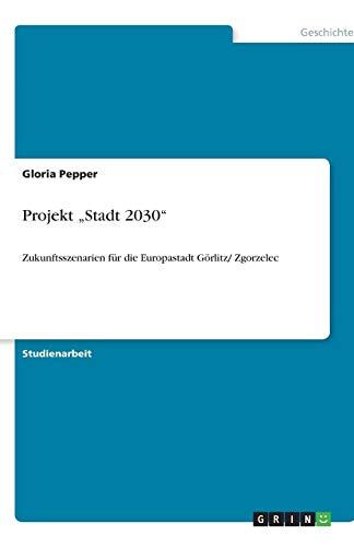 Projekt Stadt 2030: Gloria Pepper