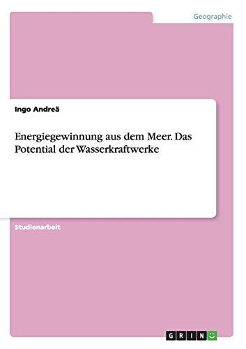 9783640410682: Energiegewinnung aus dem Meer. Das Potential der Wasserkraftwerke (German Edition)