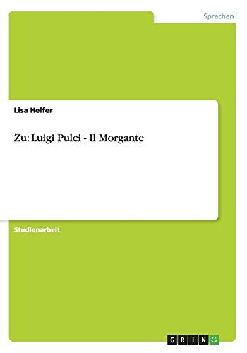 9783640411115: Zu: Luigi Pulci - Il Morgante