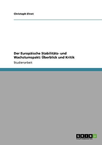 Der Europaische Stabilitats- Und Wachstumspakt: Uberblick Und Kritik: Christoph Ehret