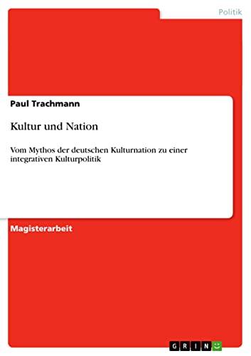9783640412747: Kultur und Nation