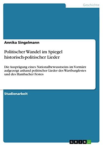 9783640413591: Politischer Wandel im Spiegel historisch-politischer Lieder (German Edition)