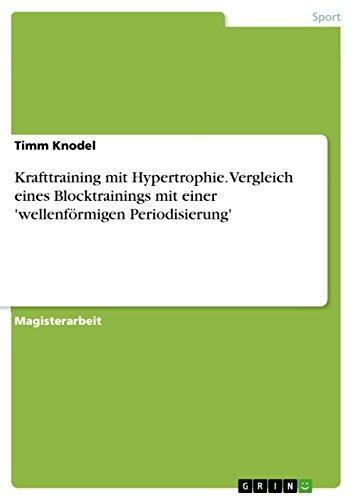9783640419739: Krafttraining Mit Hypertrophie. Vergleich Eines Blocktrainings Mit Einer 'Wellenformigen Periodisierung'