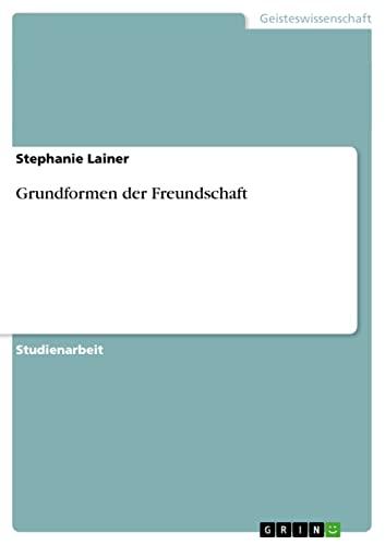 Grundformen Der Freundschaft: Stephanie Lainer