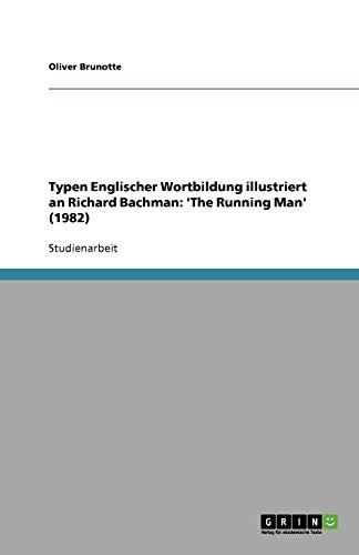 Typen Englischer Wortbildung Illustriert an Richard Bachman: The Running Man (1982): Oliver ...