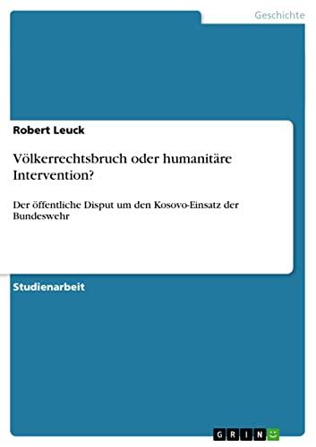 Volkerrechtsbruch Oder Humanitare Intervention?: Robert Leuck