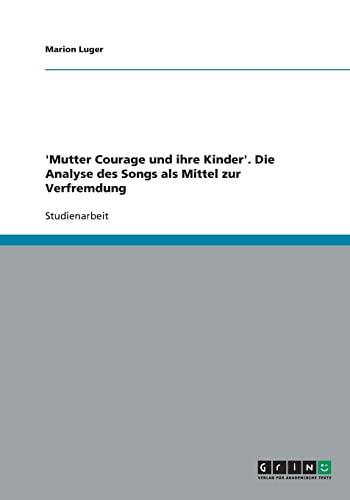 9783640429561: 'Mutter Courage und ihre Kinder'. Die Analyse des Songs als Mittel zur Verfremdung (German Edition)
