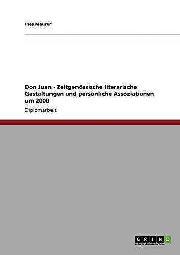 Don Juan - Zeitgenossische Literarische Gestaltungen Und Personliche Assoziationen Um 2000: Ines ...