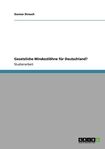 Gesetzliche Mindestlohne Fur Deutschland?: Gunnar Strauch