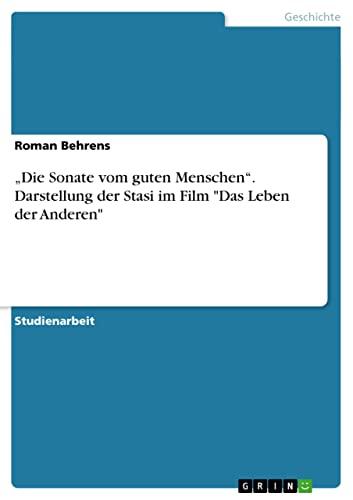 9783640435647: Die Sonate Vom Guten Menschen. Darstellung Der Stasi Im Film Das Leben Der Anderen