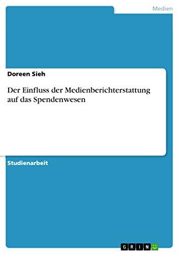 9783640440801: Der Einfluss der Medienberichterstattung auf das Spendenwesen (German Edition)