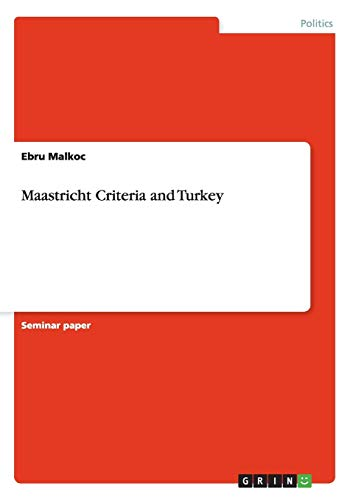 9783640442294: Maastricht Criteria and Turkey (Turkish Edition)