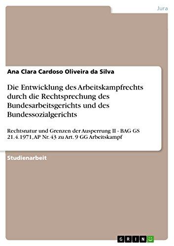 Die Entwicklung Des Arbeitskampfrechts Durch Die Rechtsprechung Des Bundesarbeitsgerichts Und Des ...