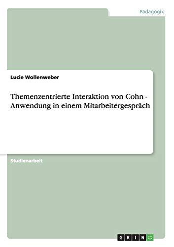 Themenzentrierte Interaktion Von Cohn - Anwendung in Einem Mitarbeitergesprach: Lucie Wollenweber