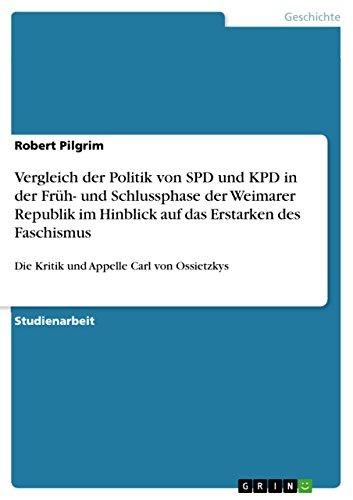 9783640448432: Vergleich der Politik von SPD und KPD in der Fr�hphase der Weimarer Republik, sowie in deren Schlussphase im Hinblick auf das Erstarken des Faschismus ... zu Kritik und Appellen Carl von Ossietzkys