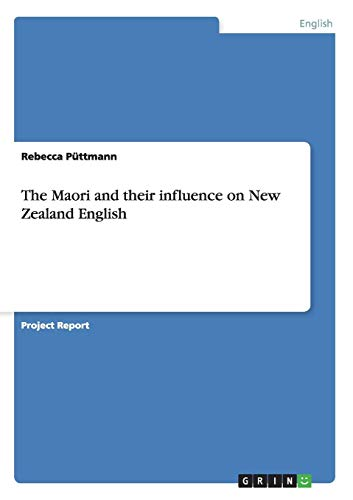 9783640449880: The Maori and their influence on New Zealand English