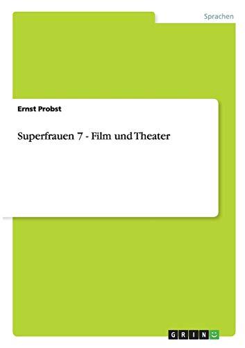 Superfrauen 7 - Film Und Theater: Ernst Probst