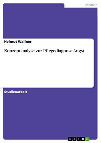 Konzeptanalyse zur Pflegediagnose Angst: Wallner, Helmut