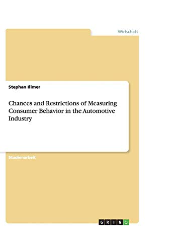 9783640453511: Chances and Restrictions of Measuring Consumer Behavior in the Automotive Industry (German Edition)