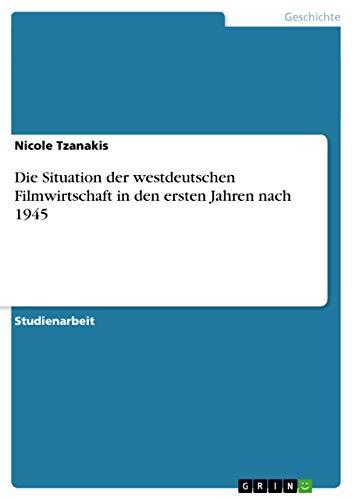 Die Situation Der Westdeutschen Filmwirtschaft in Den: Nicole Tzanakis