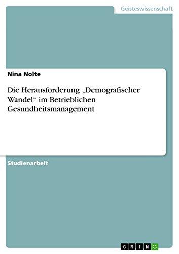 """9783640455560: Die Herausforderung """"Demografischer Wandel"""" im Betrieblichen Gesundheitsmanagement (German Edition)"""